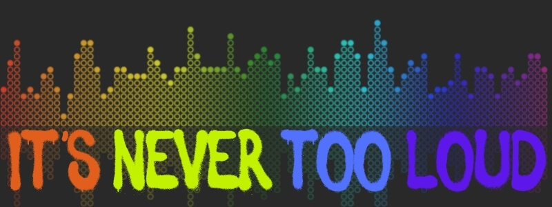 Music - it's never too loud